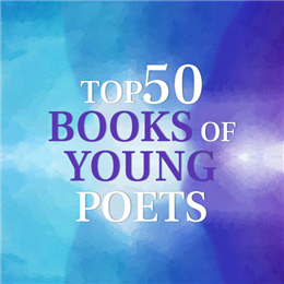 Top 50 Books Of Young Poets