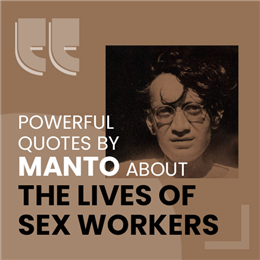Manto's Quotes About the lives of Sex Workers