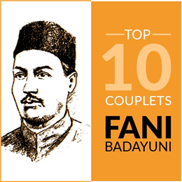 Top 10 couplets of Fani Badayuni