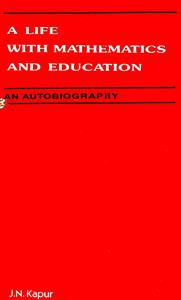 A Life with Mathematics and Education