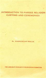 Introduction to Parsee Religion Customs and Ceremonies