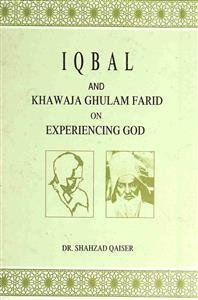 Iqbal And Khawaja Ghulam Farid on Experiencing God
